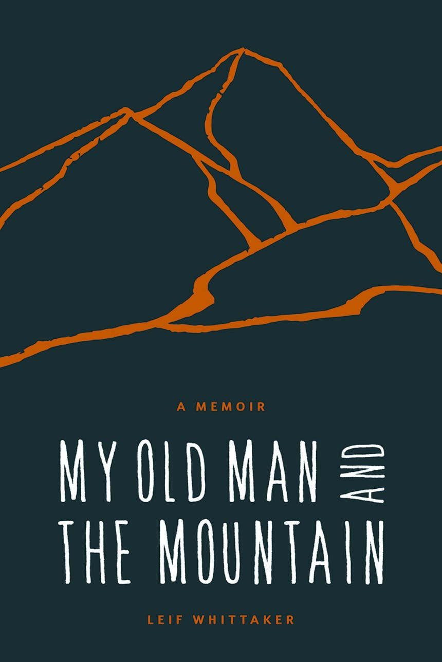 book cover of My Old Man and The Mountain, a dark teal cover with white text and orange outlines signifying a mountain