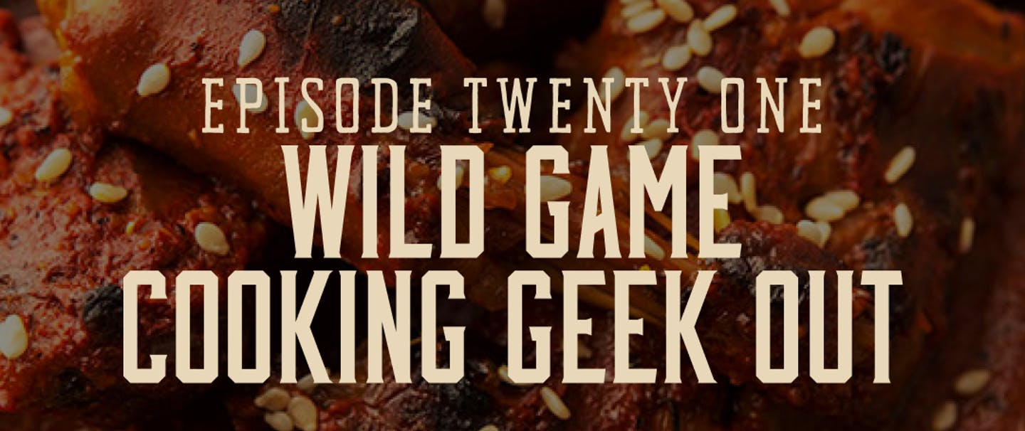 Wild Game Cooking Geekout_1_V2
